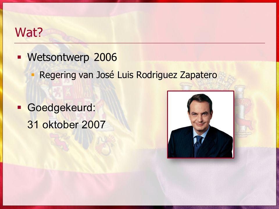 Wat Wetsontwerp 2006 Goedgekeurd: 31 oktober 2007