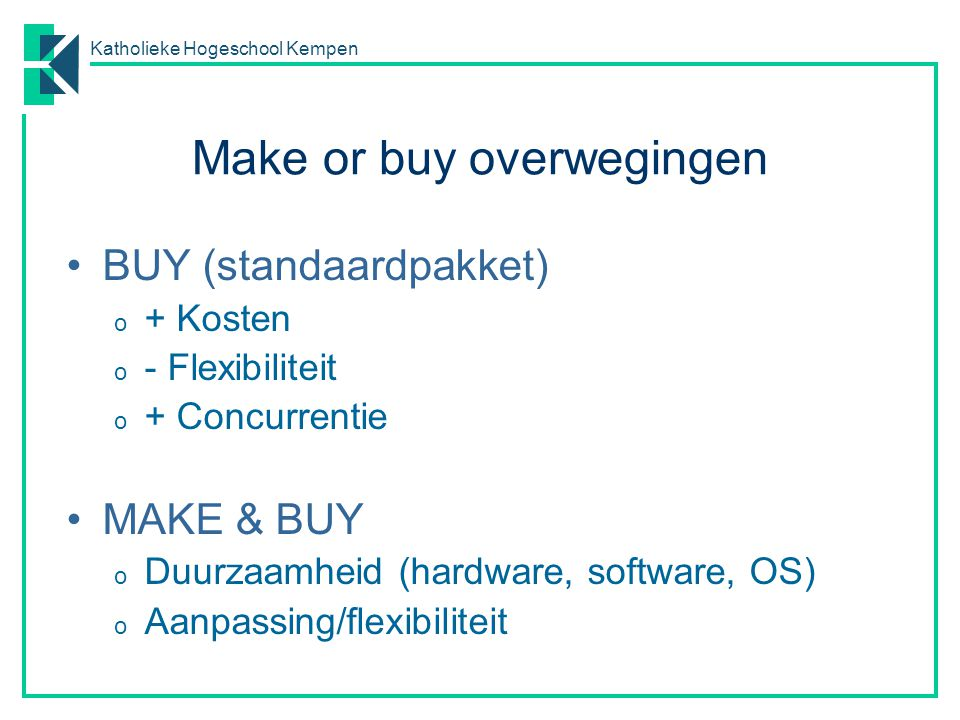 Make or buy overwegingen