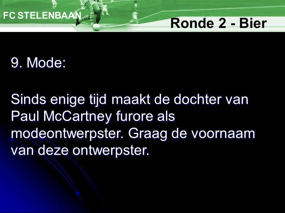 FC STELENBAAN Ronde 2 - Bier. 9. Mode: