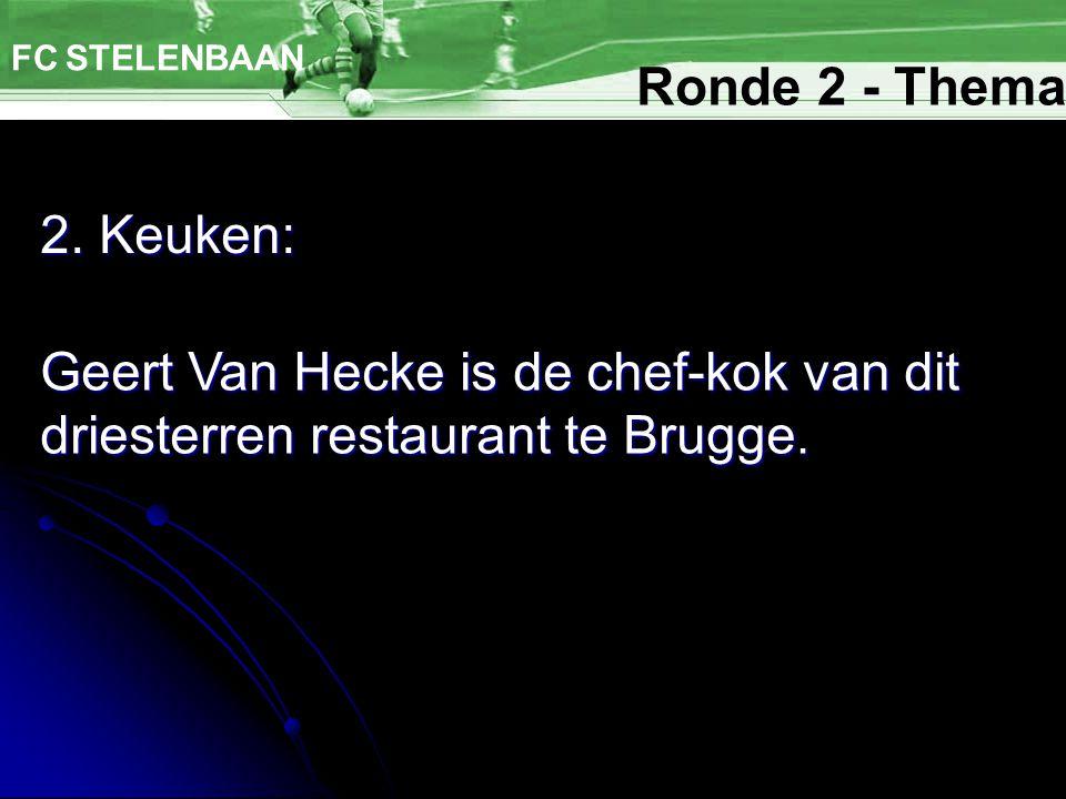 FC STELENBAAN Ronde 2 - Thema. 2.