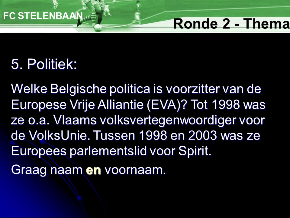 Ronde 2 - Thema 5. Politiek: