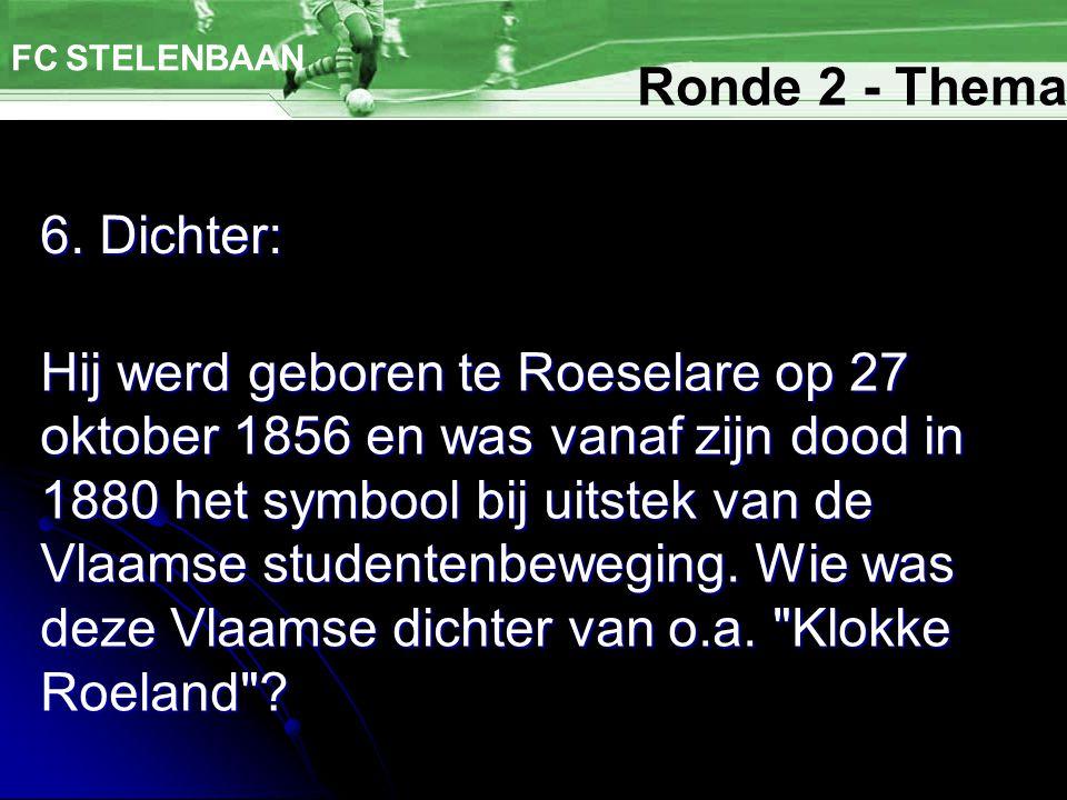 FC STELENBAAN Ronde 2 - Thema. 6. Dichter: