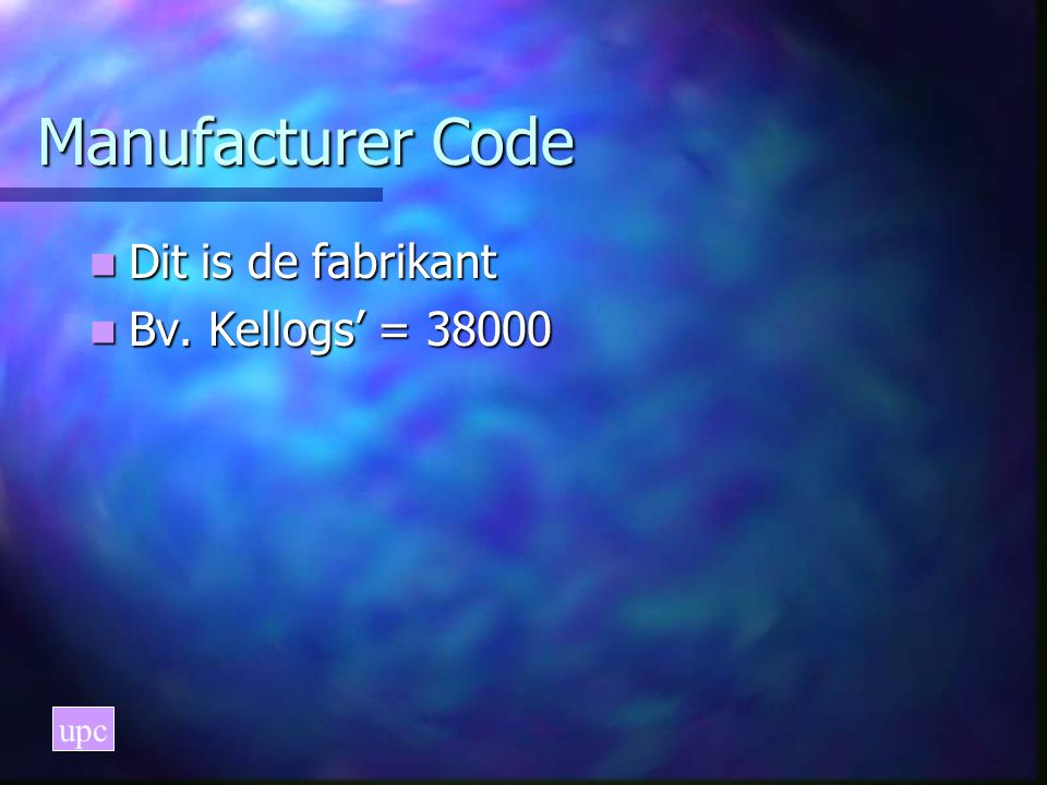 Manufacturer Code Dit is de fabrikant Bv. Kellogs' = 38000 upc