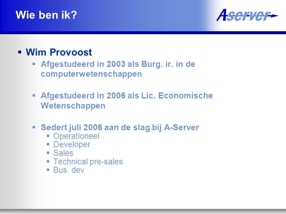 Wie ben ik Wim Provoost. Afgestudeerd in 2003 als Burg. ir. in de computerwetenschappen. Afgestudeerd in 2006 als Lic. Economische Wetenschappen.