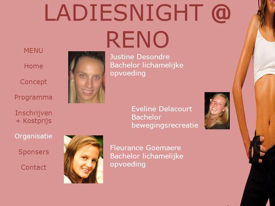 LADIESNIGHT @ RENO Justine Desondre Bachelor lichamelijke opvoeding