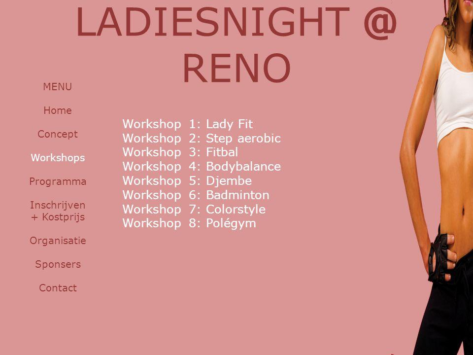 LADIESNIGHT @ RENO Workshop 1: Lady Fit Workshop 2: Step aerobic
