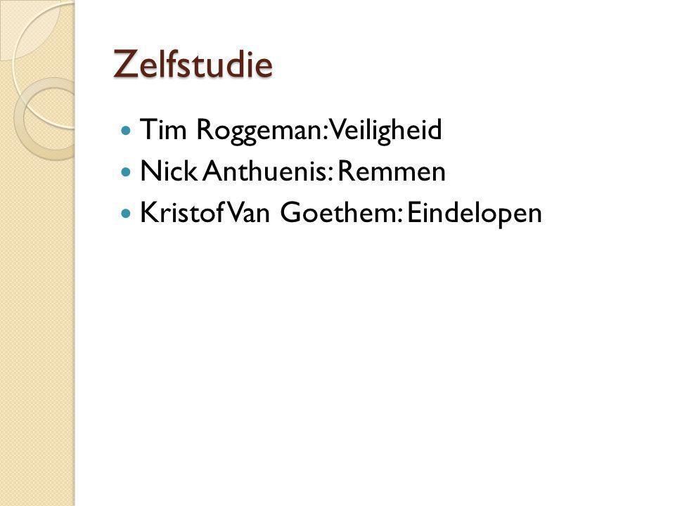 Zelfstudie Tim Roggeman: Veiligheid Nick Anthuenis: Remmen