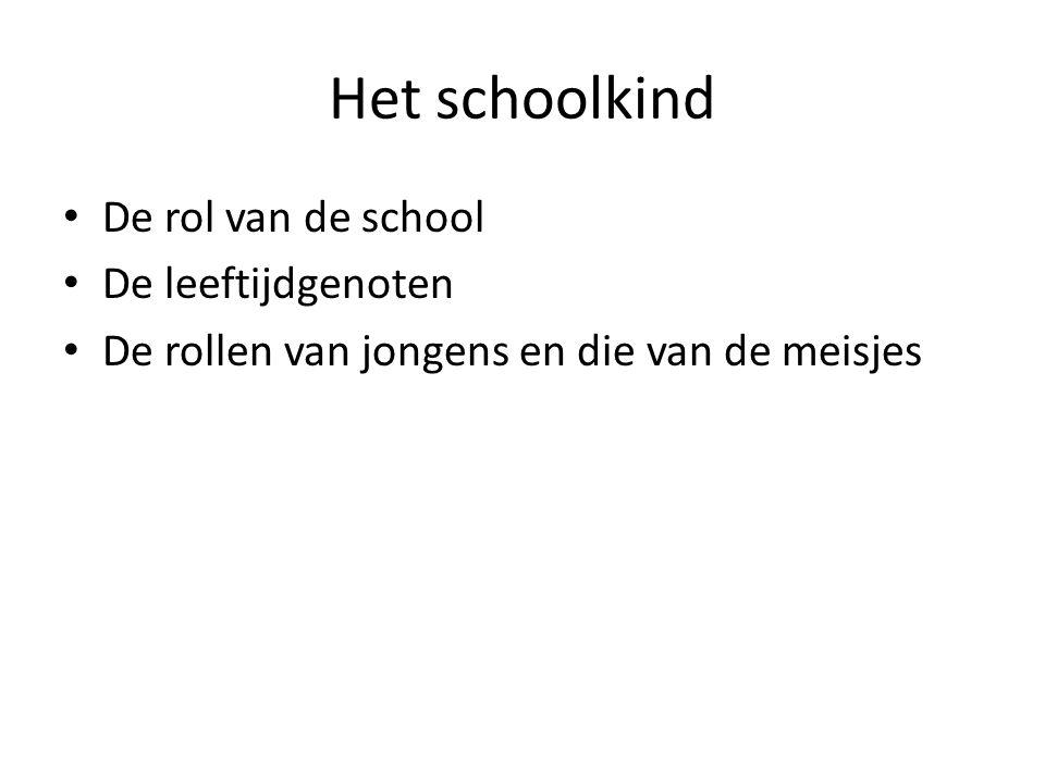 Het schoolkind De rol van de school De leeftijdgenoten