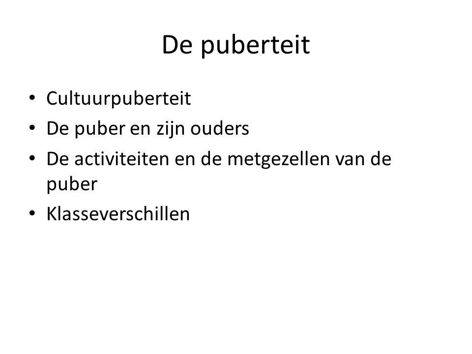 De puberteit Cultuurpuberteit De puber en zijn ouders