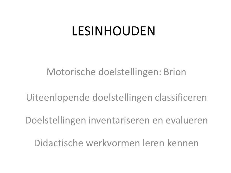LESINHOUDEN Motorische doelstellingen: Brion