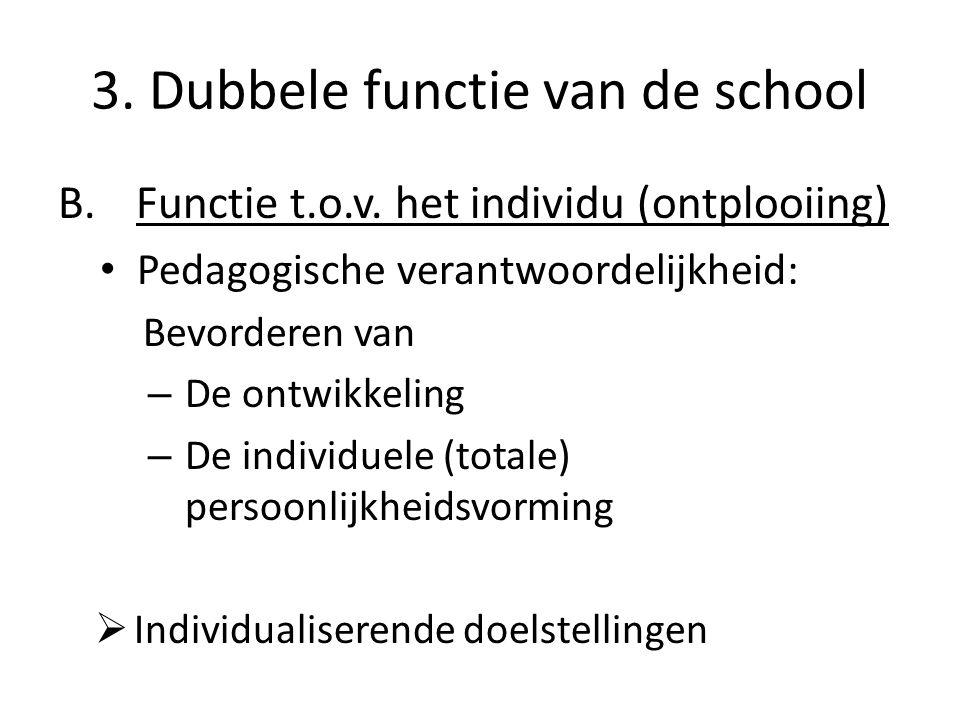 3. Dubbele functie van de school