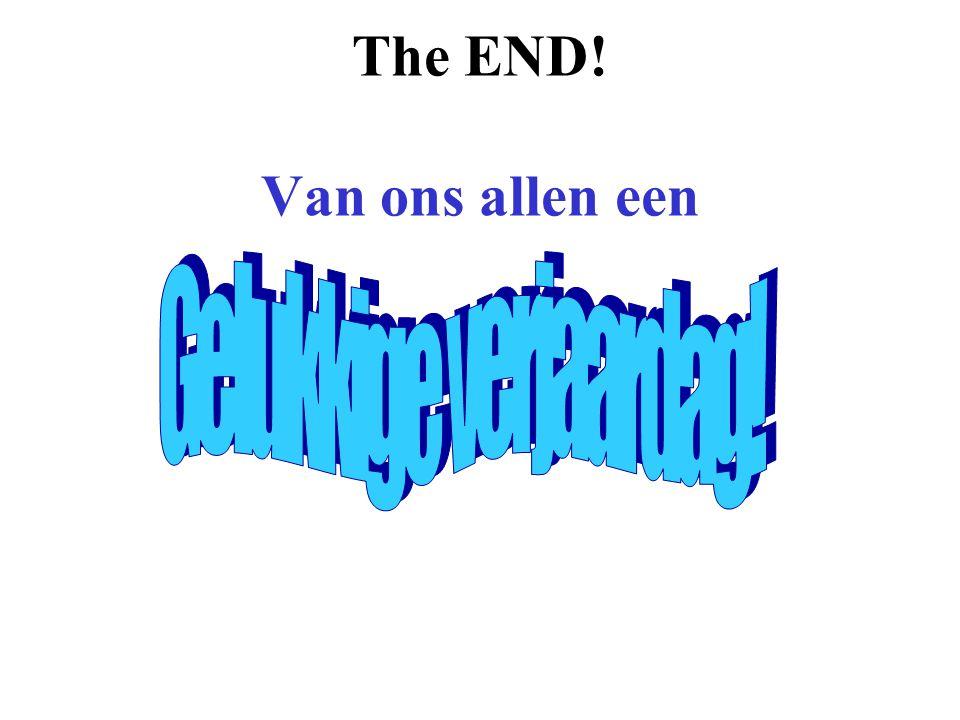 The END! Van ons allen een