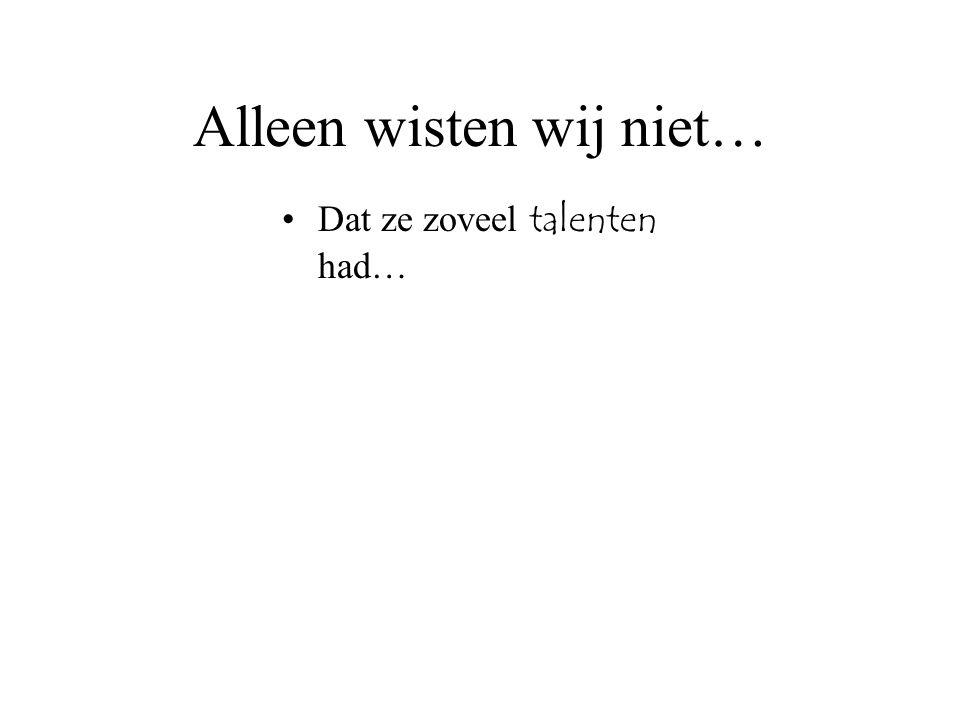 Alleen wisten wij niet…