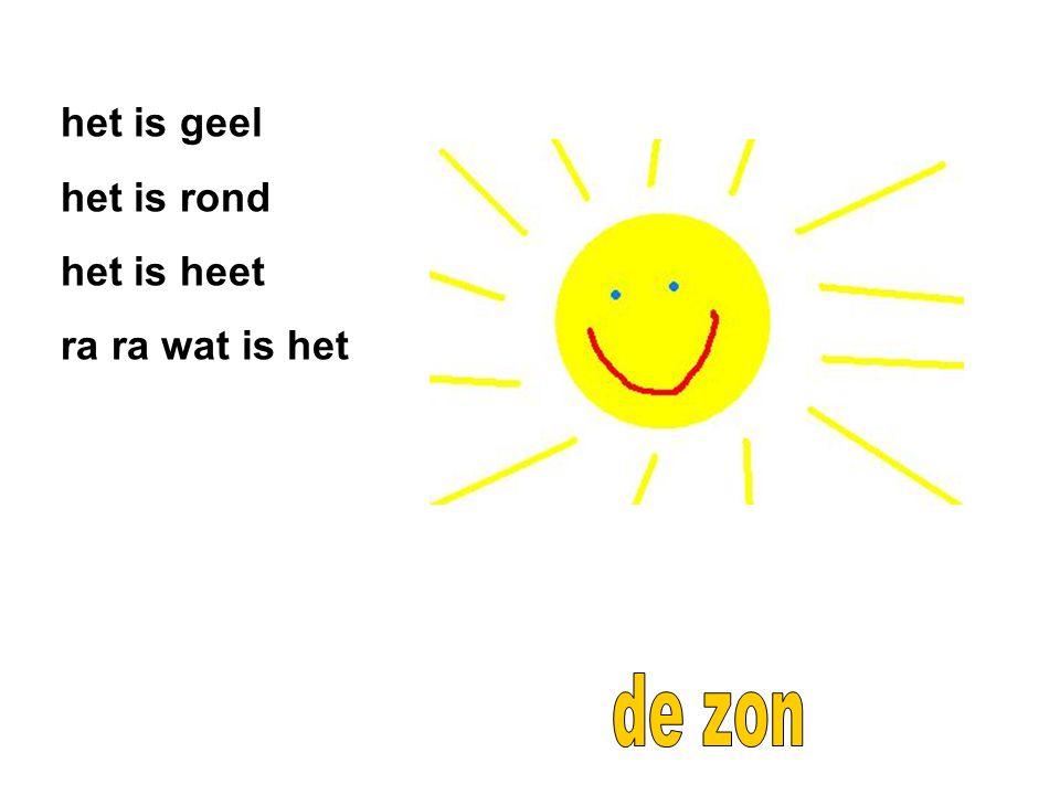 het is geel het is rond het is heet ra ra wat is het de zon
