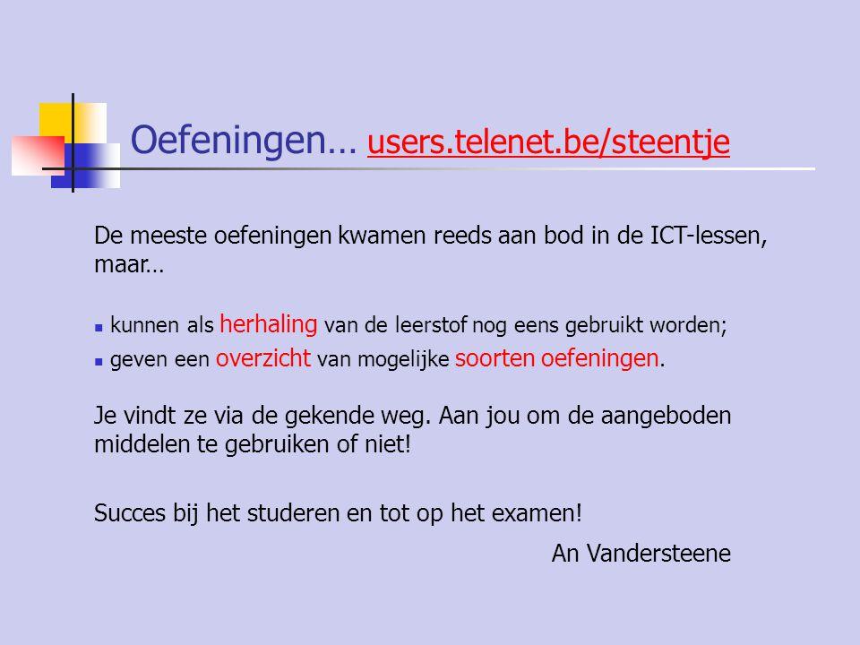 Oefeningen… users.telenet.be/steentje