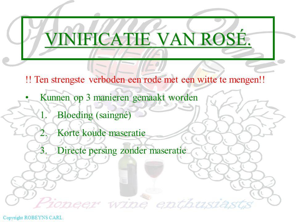 VINIFICATIE VAN ROSÉ. !! Ten strengste verboden een rode met een witte te mengen!! Kunnen op 3 manieren gemaakt worden.