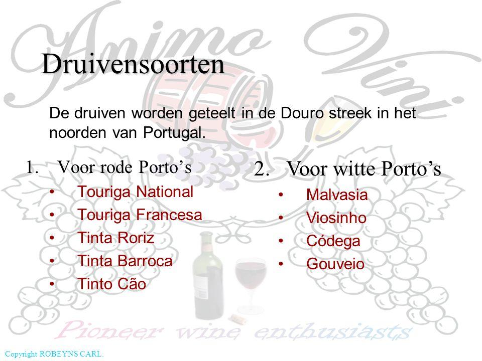 Druivensoorten Voor witte Porto's Voor rode Porto's