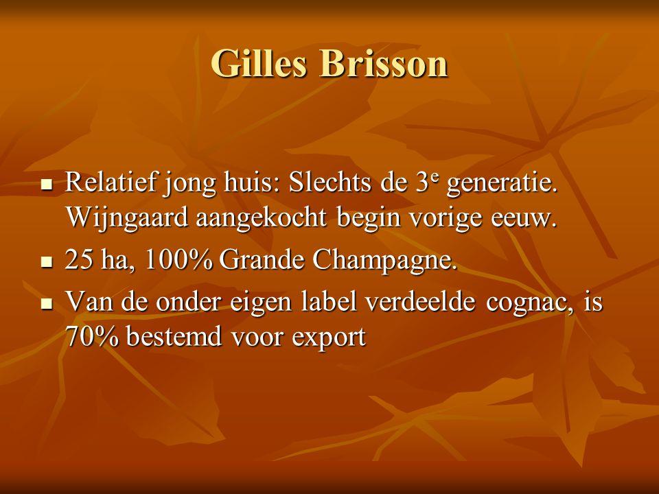 Gilles Brisson Relatief jong huis: Slechts de 3e generatie. Wijngaard aangekocht begin vorige eeuw.