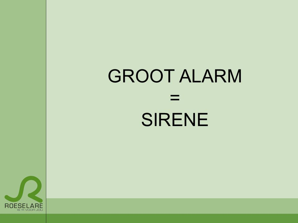 GROOT ALARM = SIRENE