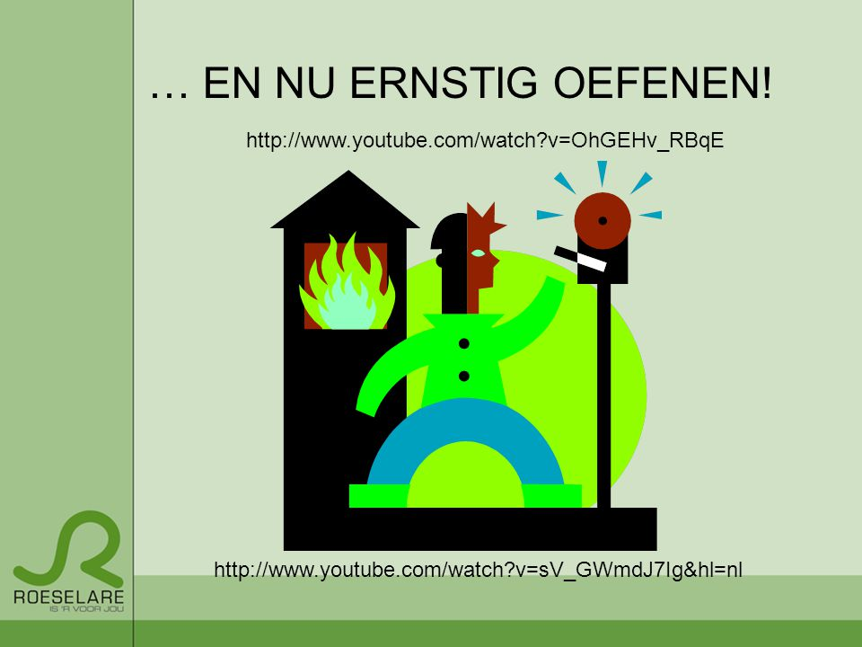 … EN NU ERNSTIG OEFENEN! http://www.youtube.com/watch v=OhGEHv_RBqE