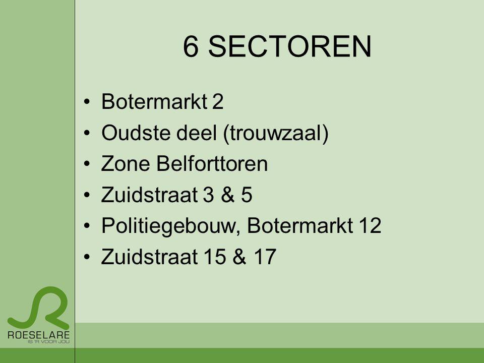 6 SECTOREN Botermarkt 2 Oudste deel (trouwzaal) Zone Belforttoren