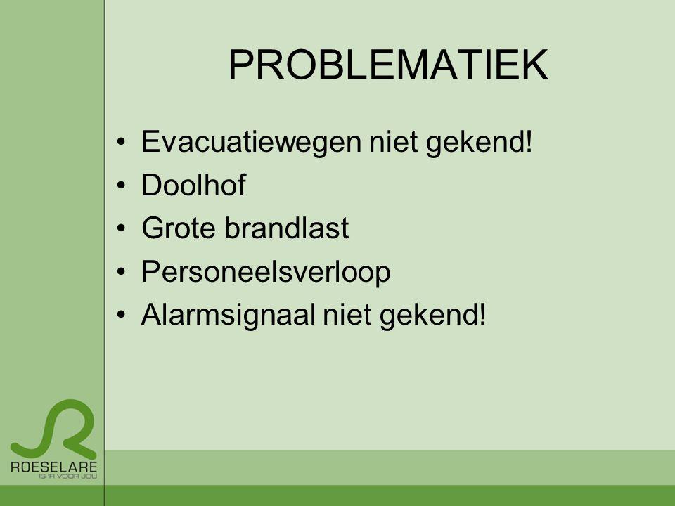 PROBLEMATIEK Evacuatiewegen niet gekend! Doolhof Grote brandlast