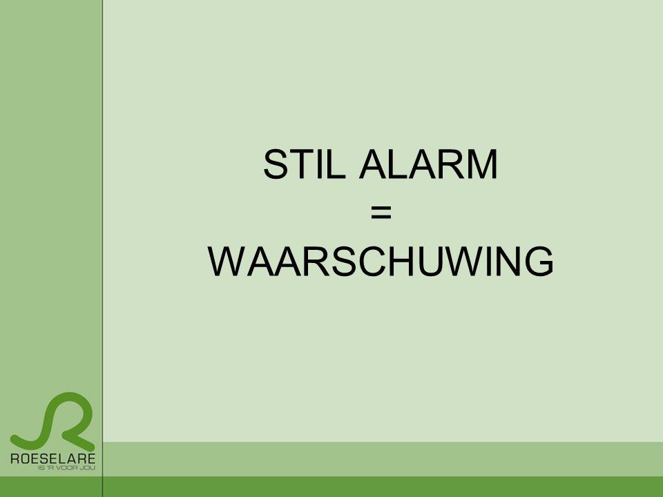 STIL ALARM = WAARSCHUWING
