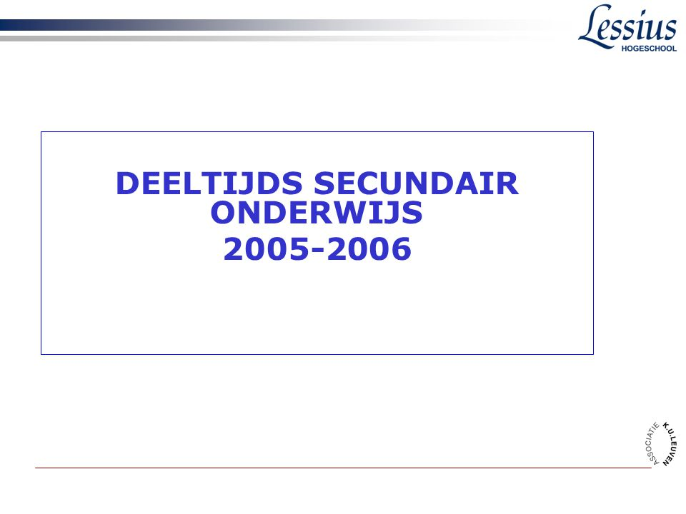 DEELTIJDS SECUNDAIR ONDERWIJS 2005-2006