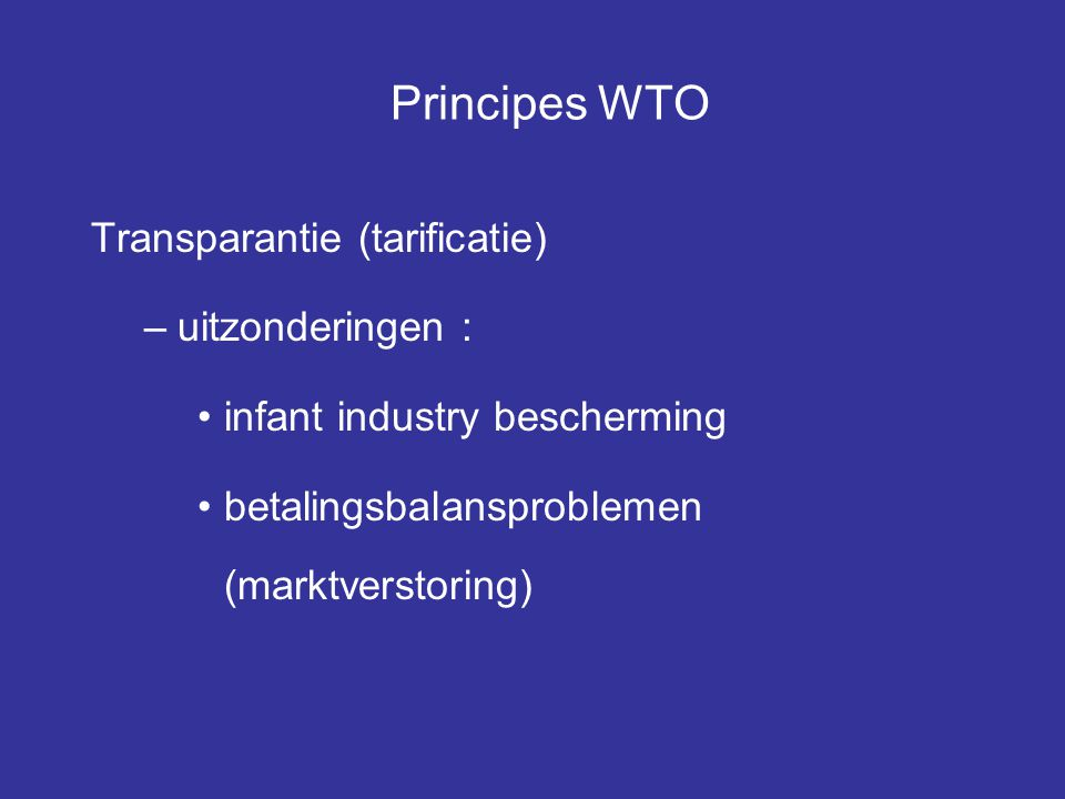 Principes WTO Transparantie (tarificatie) uitzonderingen :