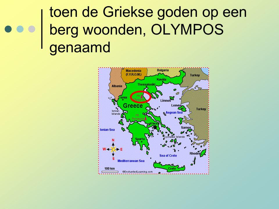 toen de Griekse goden op een berg woonden, OLYMPOS genaamd