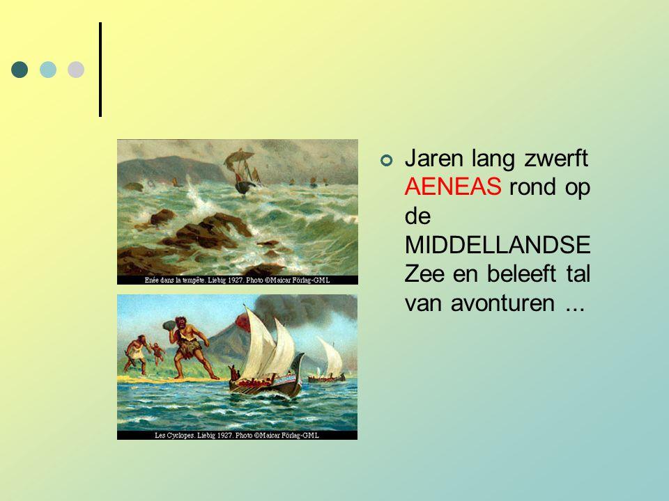 Jaren lang zwerft AENEAS rond op de MIDDELLANDSE Zee en beleeft tal van avonturen ...