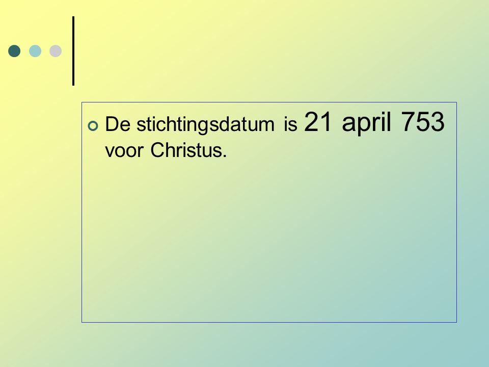 De stichtingsdatum is 21 april 753 voor Christus.