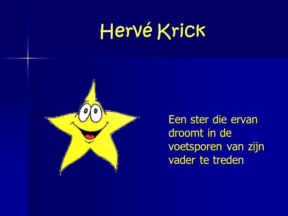 Hervé Krick Een ster die ervan droomt in de voetsporen van zijn vader te treden
