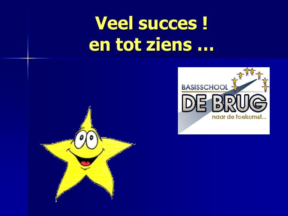 Veel succes ! en tot ziens …