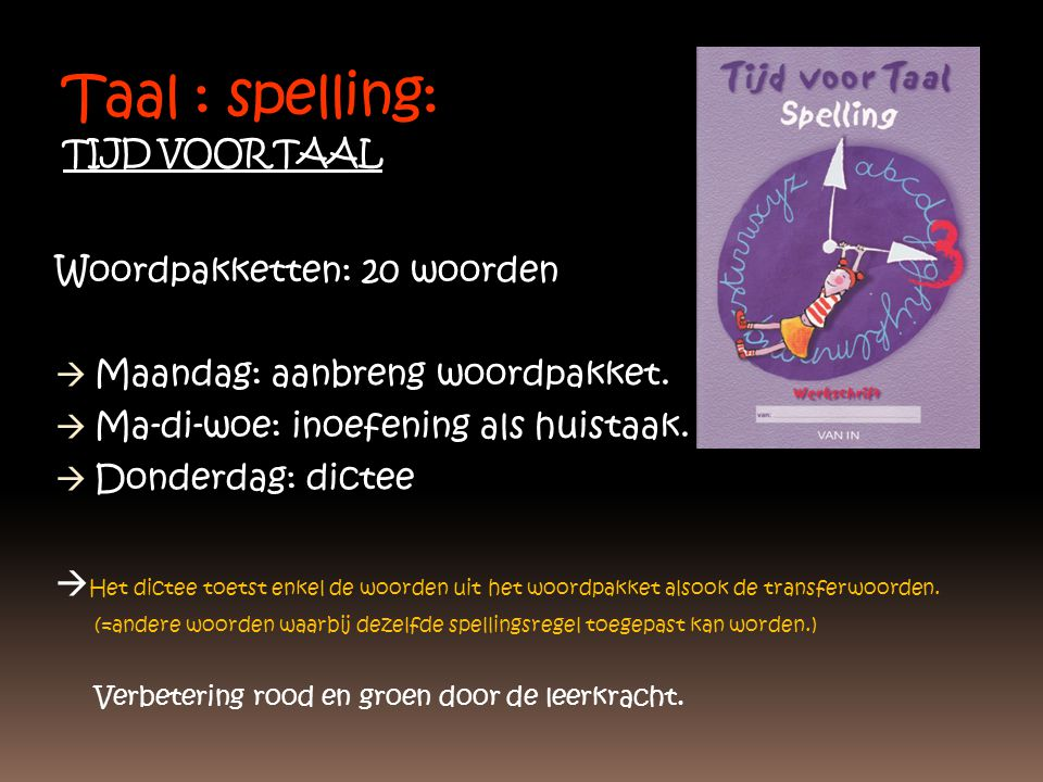 Taal : spelling: TIJD VOOR TAAL