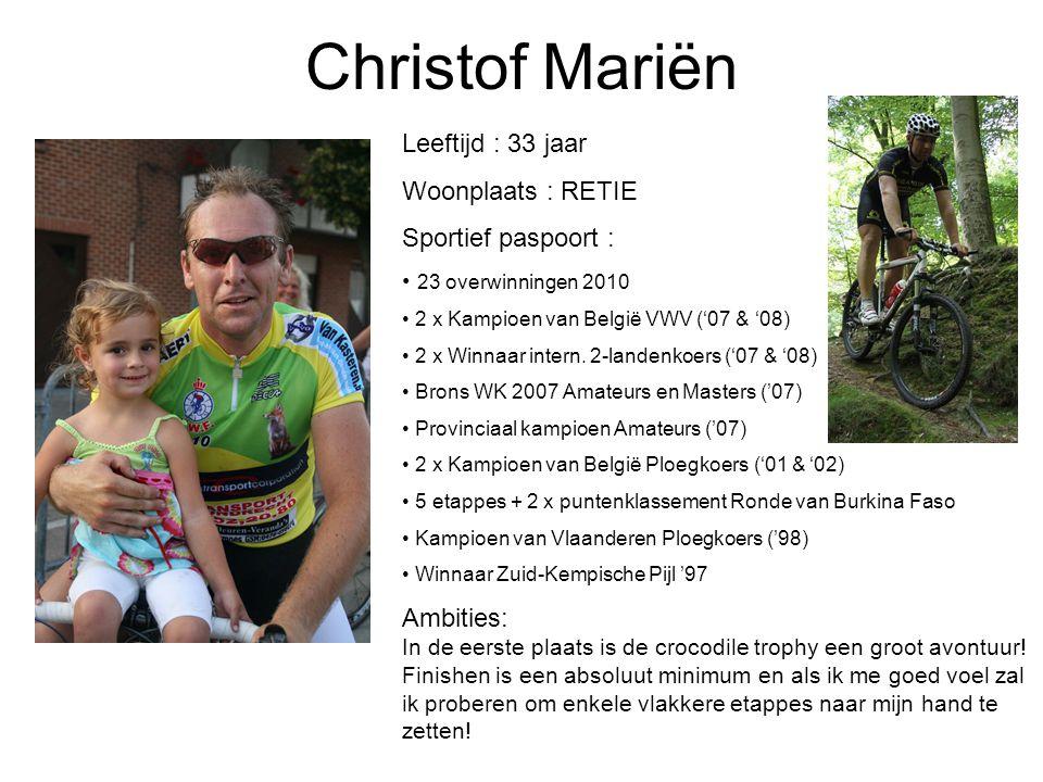 Christof Mariën Leeftijd : 33 jaar Woonplaats : RETIE