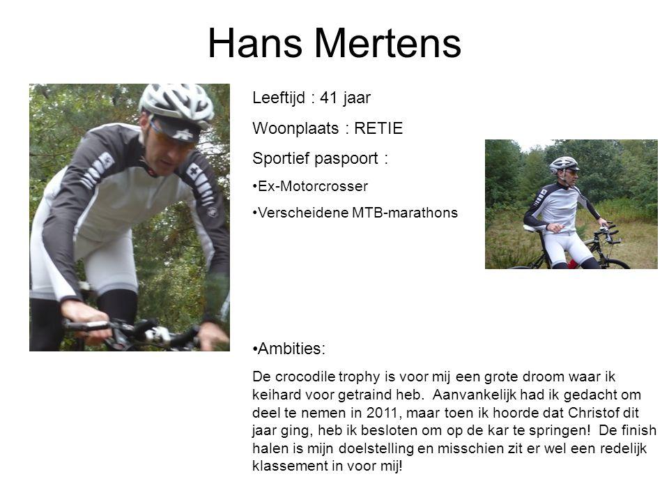 Hans Mertens Leeftijd : 41 jaar Woonplaats : RETIE Sportief paspoort :