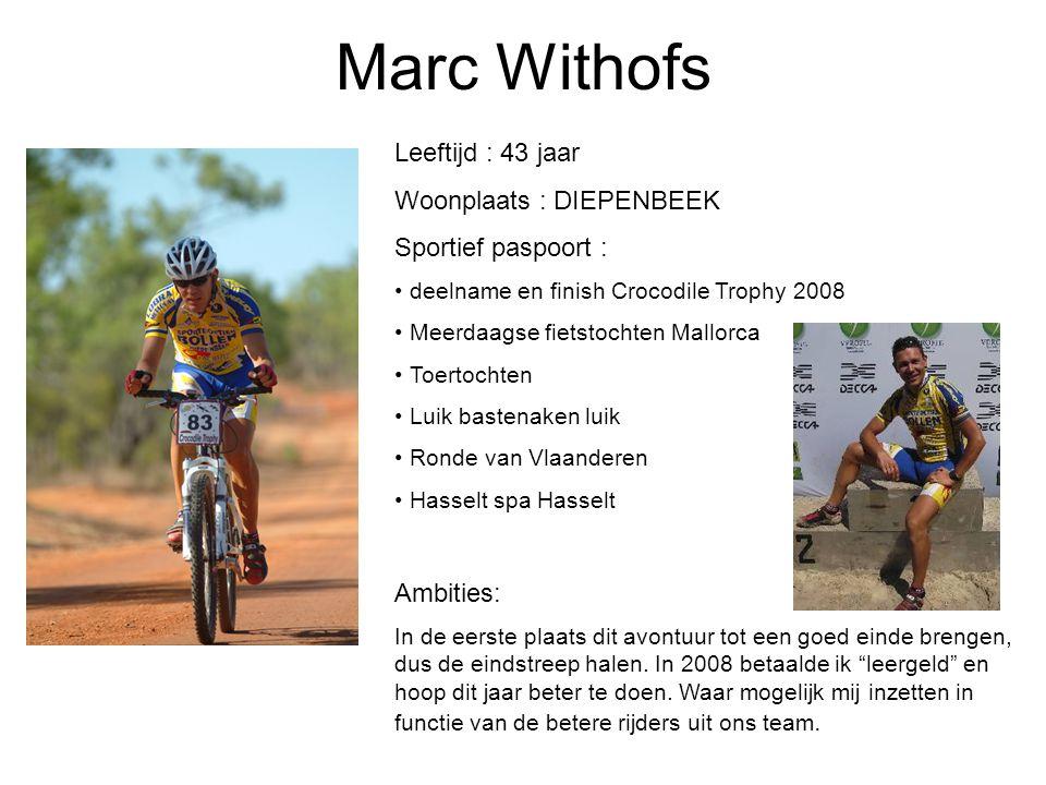 Marc Withofs Leeftijd : 43 jaar Woonplaats : DIEPENBEEK