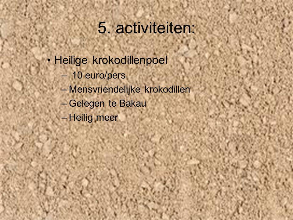 5. activiteiten: Heilige krokodillenpoel 10 euro/pers