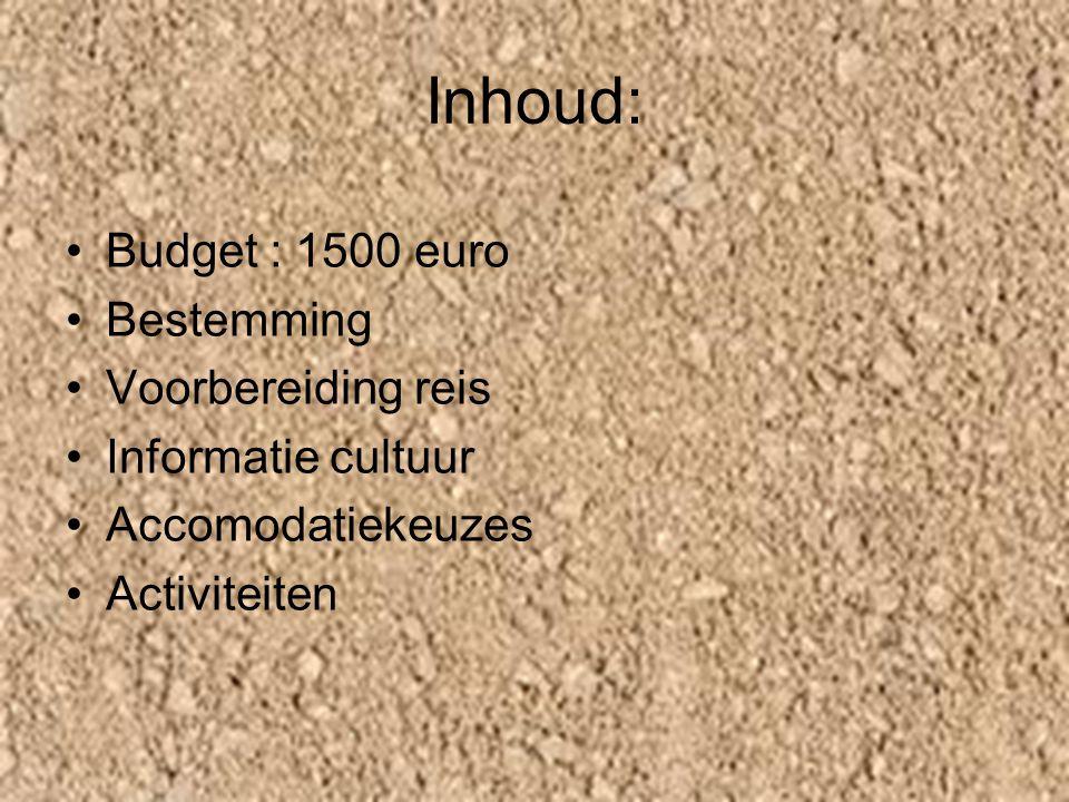Inhoud: Budget : 1500 euro Bestemming Voorbereiding reis