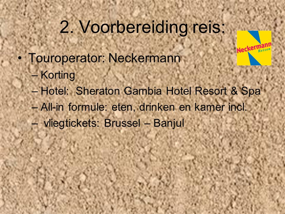 2. Voorbereiding reis: Touroperator: Neckermann Korting