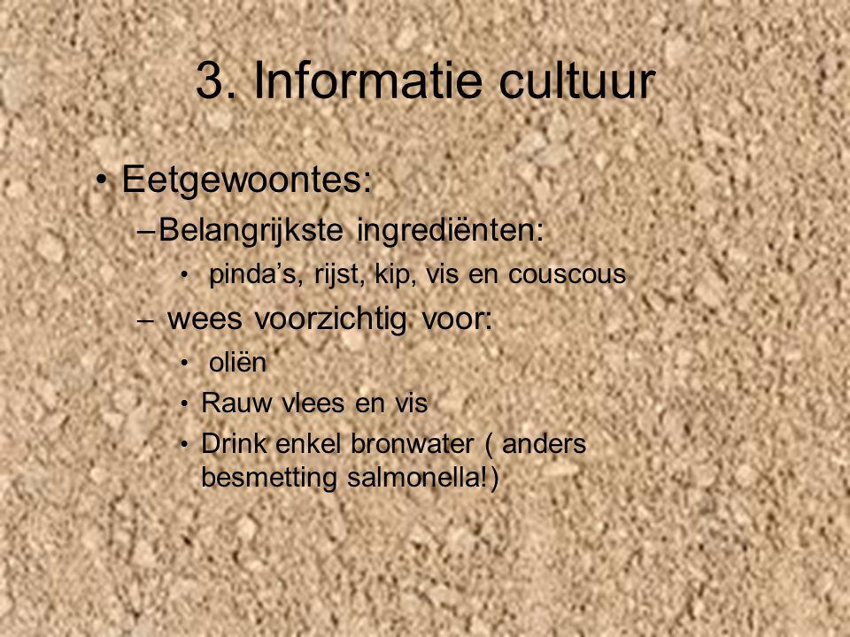 3. Informatie cultuur Eetgewoontes: Belangrijkste ingrediënten: