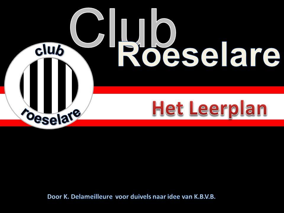 Club Roeselare Het Leerplan club roeselare