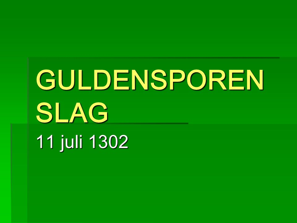 GULDENSPORENSLAG 11 juli 1302