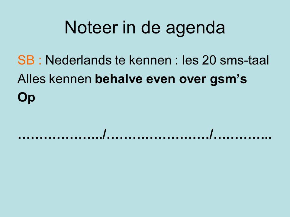 Noteer in de agenda SB : Nederlands te kennen : les 20 sms-taal