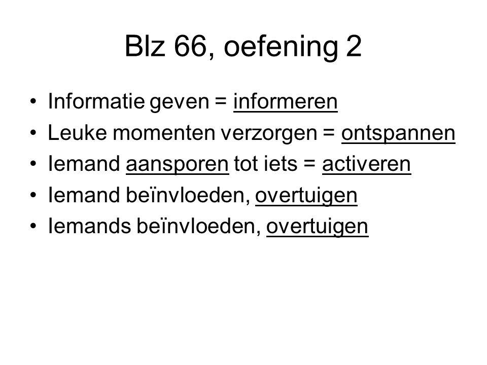 Blz 66, oefening 2 Informatie geven = informeren