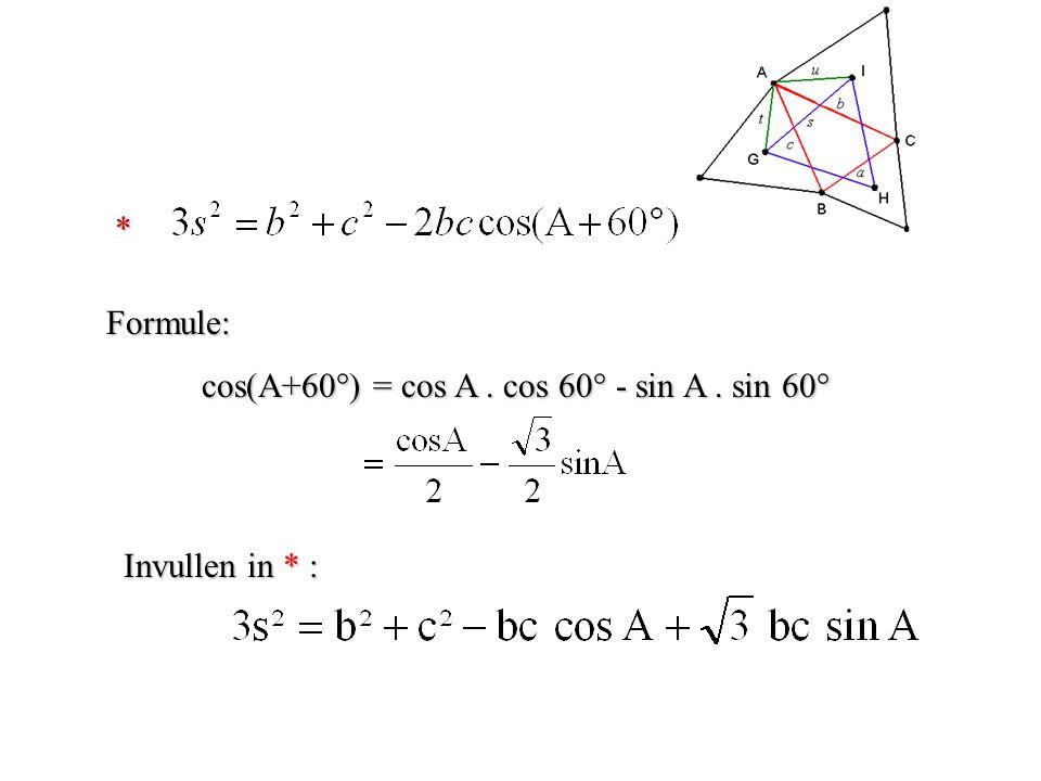 * Formule: cos(A+60°) = cos A . cos 60° - sin A . sin 60° Invullen in * :