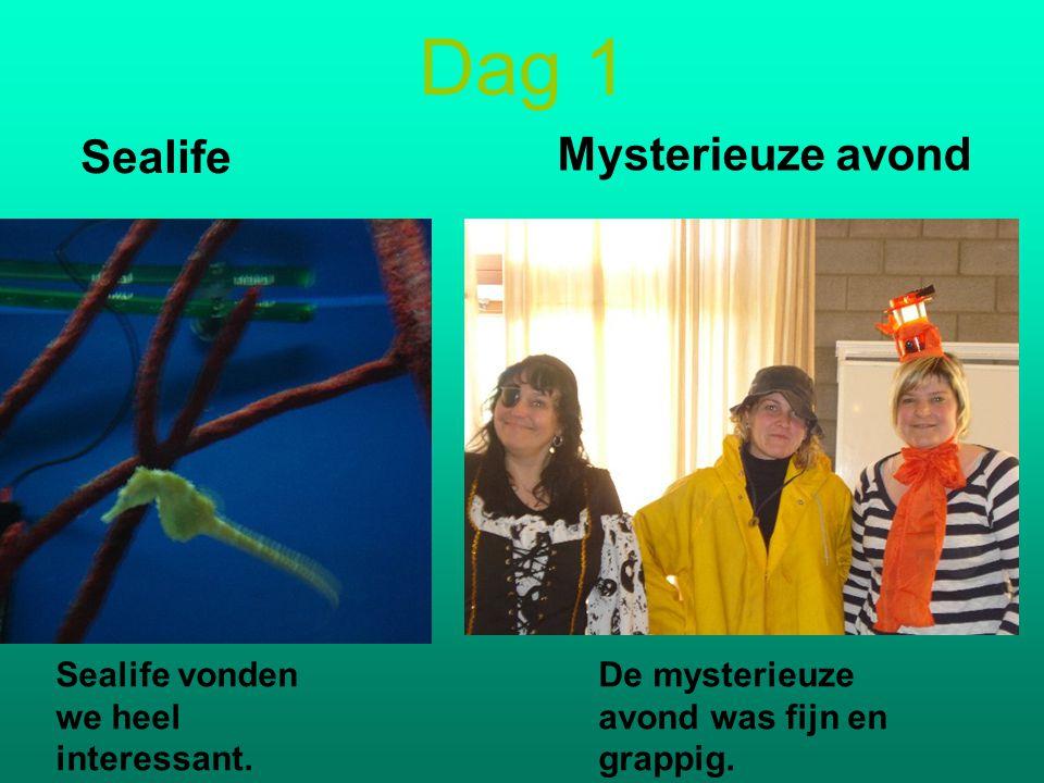 Dag 1 Mysterieuze avond Sealife Sealife vonden we heel interessant.