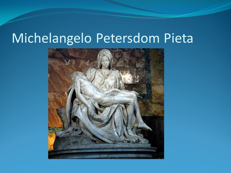 Michelangelo Petersdom Pieta
