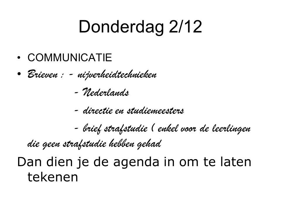 Donderdag 2/12 Brieven : - nijverheidtechnieken - Nederlands